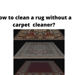 How to clean a rug without a carpet cleaner?