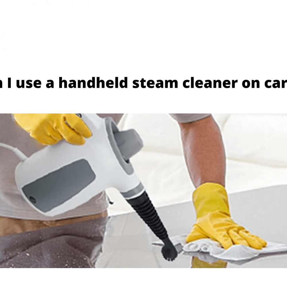 Can you use a handheld steam cleaner on carpet?
