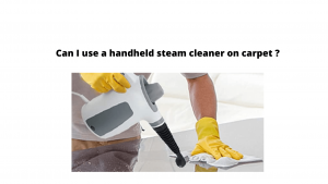 Can I use a handheld steam cleaner on carpet