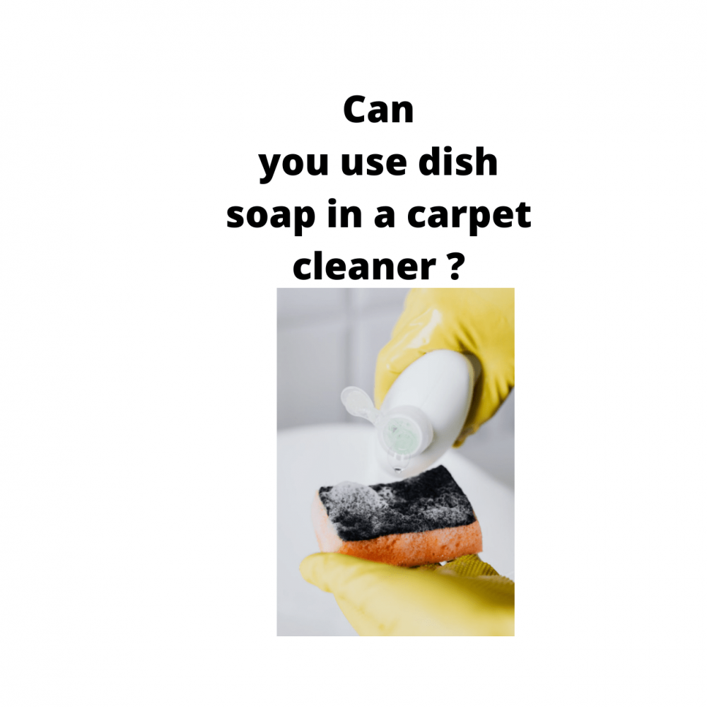 Can you use dish soap in a carpet cleaner?