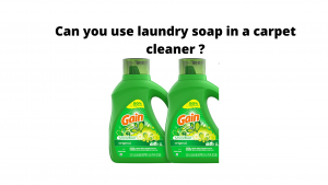 can you use laundry soap in a carpet cleaner