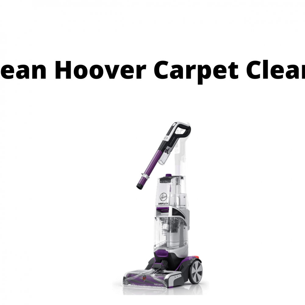 How To Clean Hoover Carpet Cleaner