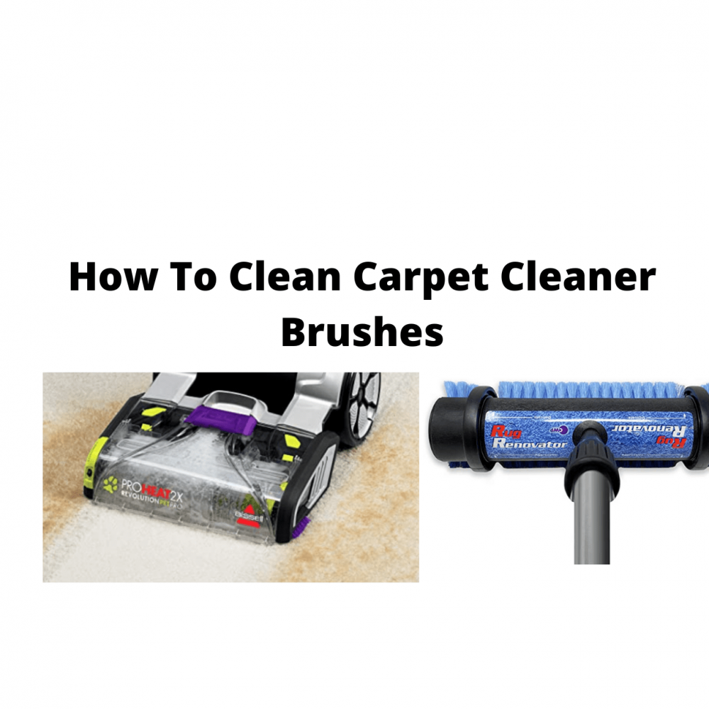 How To Clean Carpet Cleaner Brushes