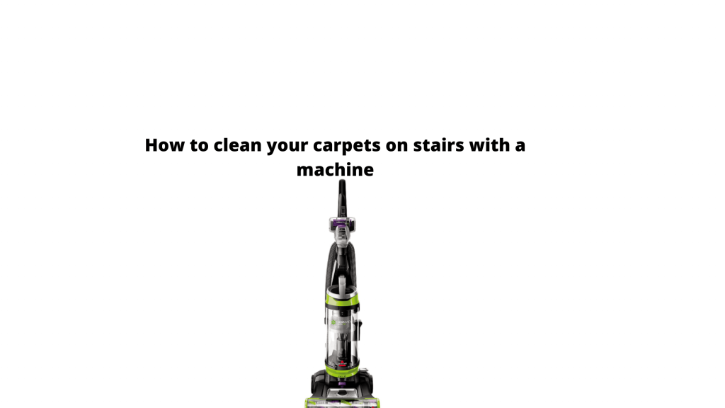 How to clean carpets on stairs WITH A MACHINE